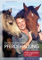 Angelika Schmelzer: Sachkundenachweis Pferdehaltung ★★★