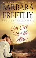 Barbara Freethy: Ein Ort Für Uns Allein ★★★★★