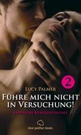 Lucy Palmer: Führe mich nicht in Versuchung! 1 | Erotische Kurzgeschichte ★★★★