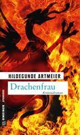 Hildegunde Artmeier: Drachenfrau ★★★★