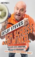 Detlef Steves: Ich scheiß auf Winkel! ★★★
