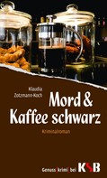Klaudia Zotzmann-Koch: Mord & Kaffee schwarz ★★★