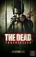 Adam Millard: The Dead 1: Todeszellen ★★★★