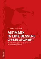 Alfred Müller: Mit Marx in eine bessere Gesellschaft