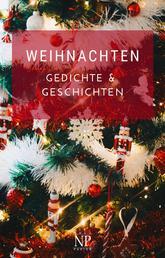 Weihnachten - Gedichte und Geschichten - Eine Weihnachtsgeschichte, Nußknacker und Mausekönig, Der Schneemann, Die Eisjungfrau, Schneeweißchen und Rosenrot, Unter dem Tannenbaum, Die denkwürdige Neujahrnacht
