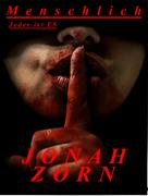 Jonah Zorn: Menschlich