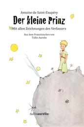 Der Kleine Prinz - Aus dem Französischen von Tullio Aurelio