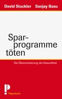 David Stuckler: Sparprogramme töten