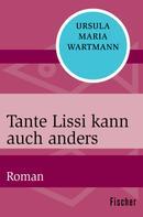 Ursula Maria Wartmann: Tante Lissi kann auch anders ★★★★