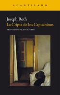 Joseph Roth: La Cripta de los Capuchinos