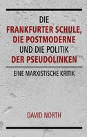 David North: Die Frankfurter Schule, die Postmoderne und die Politik der Pseudolinken