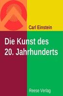 Carl Einstein: Die Kunst des 20. Jahrhundert