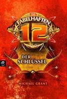 Michael Grant: Die fabelhaften 12 - Der Schlüssel ★★★★★
