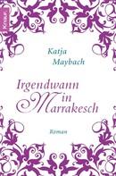 Katja Maybach: Irgendwann in Marrakesch ★★★★