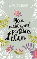 Sandra Binder: Mein (nicht ganz) perfektes Leben ★★★★
