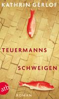 Kathrin Gerlof: Teuermanns Schweigen ★★★★★