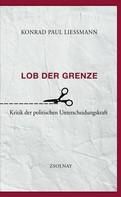 Konrad Paul Liessmann: Lob der Grenze ★★★★★