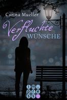 Carina Mueller: Verfluchte Wünsche ★★★★
