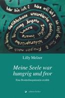 Lilly Melzer: Meine Seele war hungrig und fror ★★★★