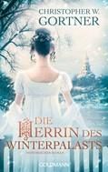 Christopher W. Gortner: Die Herrin des Winterpalasts ★★★★★