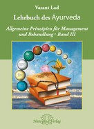 Vasant Lad: Lehrbuch des Ayurveda - Band 3