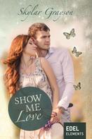 Skylar Grayson: Show me love ★★★