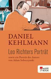Leo Richters Porträt - Sowie ein Porträt des Autors von Adam Soboczynski