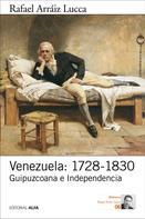 Rafael Arráiz Lucca: Venezuela: 1728-1830