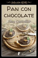 Ana Castellar: Pan con chocolate