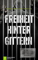 Thomas Milleker: Freiheit hinter Gittern ★★★★