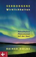 Rainer Holbe: Verborgene Wirklichkeiten ★★★