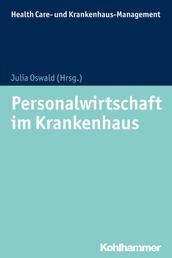Personalwirtschaft im Krankenhaus - Theorien und Gestaltungsfelder unter Einbeziehung des Arbeitsrechts