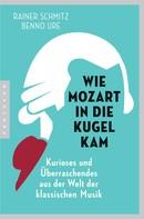 Rainer Schmitz: Wie Mozart in die Kugel kam ★★★