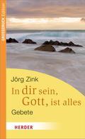 Jörg Zink: In dir sein, Gott, ist alles ★★★★