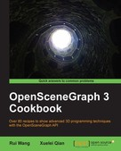 Rui Wang: OpenSceneGraph 3 Cookbook