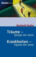 Reinhold Ruthe: Träume - Spiegel der Seele, Krankheiten - Signale der Seele