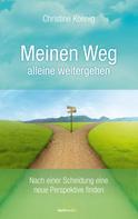 Christine Koenig: Meinen Weg alleine weitergehen ★★★★