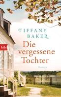 Tiffany Baker: Die vergessene Tochter ★★★★