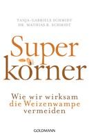 Mathias R. Schmidt: Superkörner ★★★★