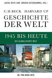 Geschichte der Welt 1945 bis heute - Die globalisierte Welt