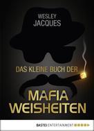 Wesley Jacques: Das kleine Buch der Mafiaweisheiten ★★