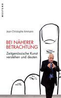 Jean-Christophe Ammann: Bei näherer Betrachtung ★★★★