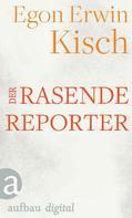 Egon Erwin Kisch: Der rasende Reporter ★★★