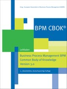 : BPM CBOK® – Business Process Management BPM Common Body of Knowledge, Version 3.0