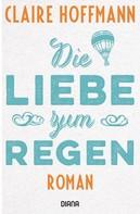 Claire Hoffmann: Die Liebe zum Regen ★★★★