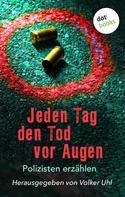 Volker Uhl: Jeden Tag den Tod vor Augen ★★★★★