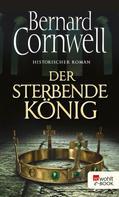 Bernard Cornwell: Der sterbende König ★★★★★