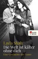 Layla Shah: Die Welt ist kälter ohne dich ★★★