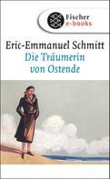 Eric-Emmanuel Schmitt: Die Träumerin von Ostende ★★★★★