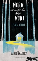 Alan Bradley: Flavia de Luce 8 - Mord ist nicht das letzte Wort ★★★★★